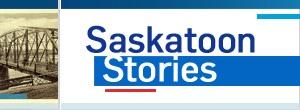 Saskatoon stories
